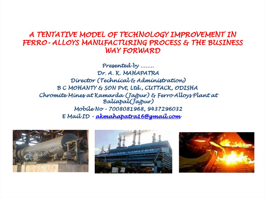 A TENTATIVE MODEL OF TECHNOLOGY IMPROVEMENT IN FERRO- ALLOYS MANUFACTURING PROCESS & THE BUSINESS WAY FORWARD