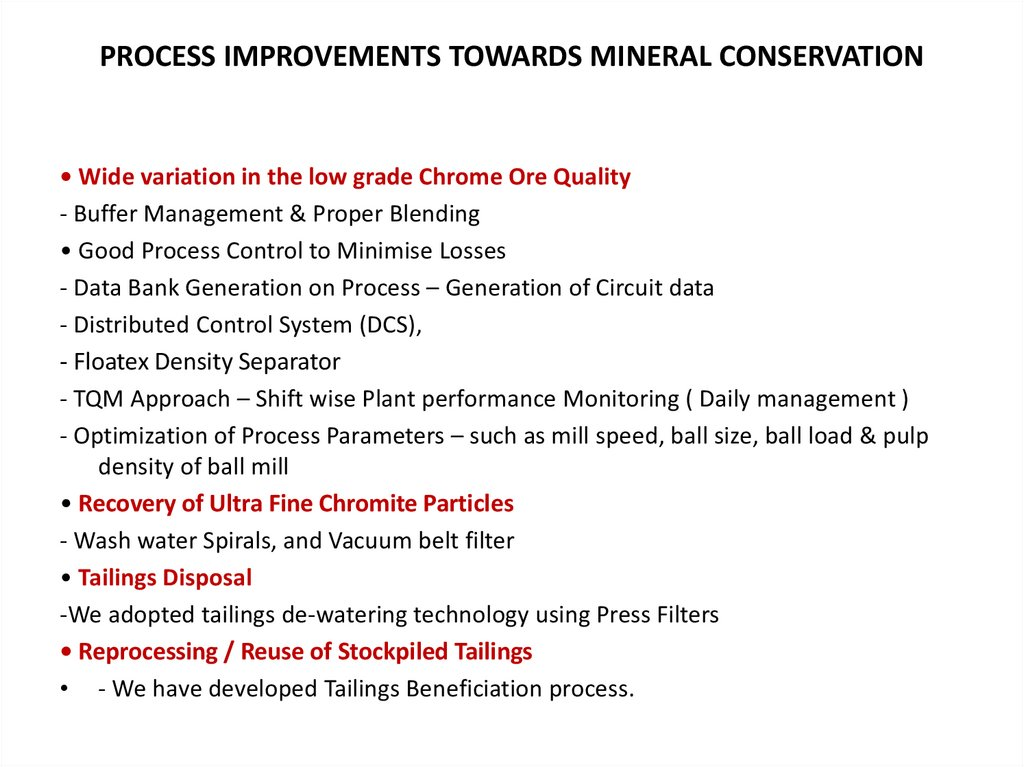 PROCESS IMPROVEMENTS TOWARDS MINERAL CONSERVATION