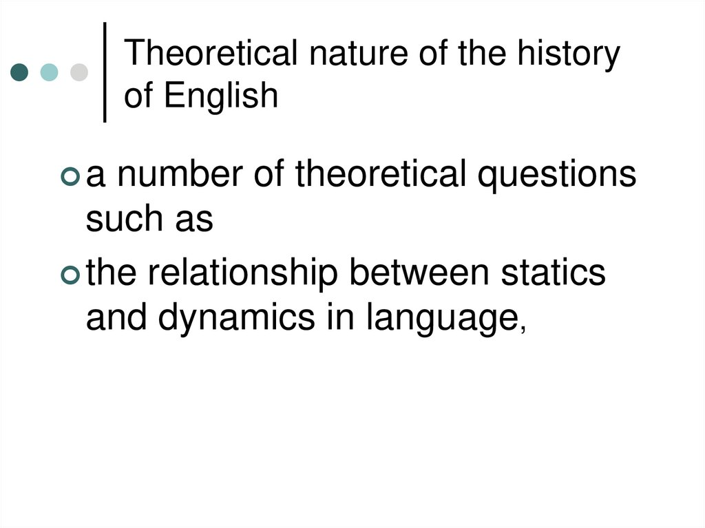 Theoretical nature of the history of English