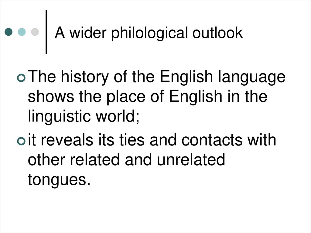 A wider philological outlook