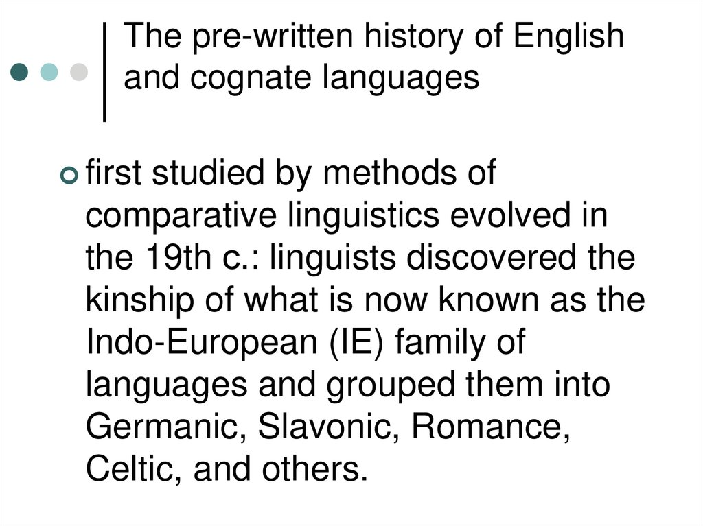 The pre-written history of English and cognate languages