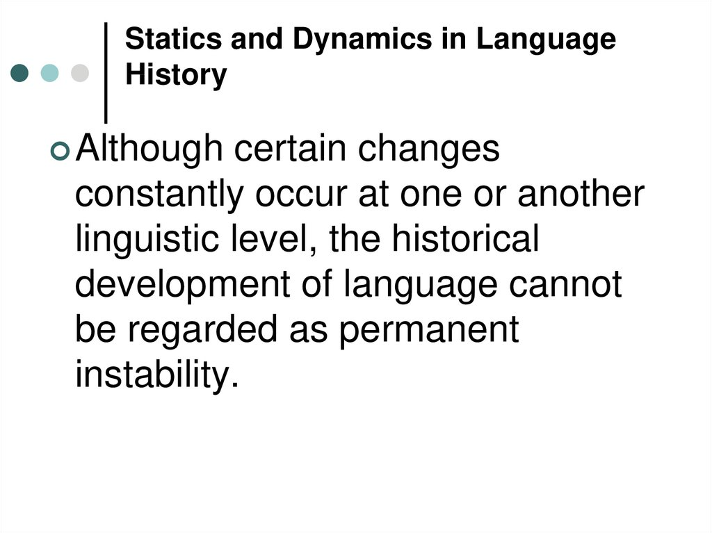 Statics and Dynamics in Language History