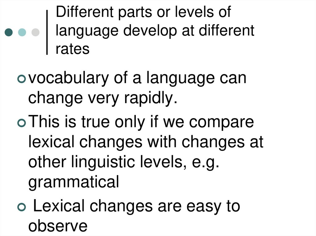 Different parts or levels of language develop at different rates