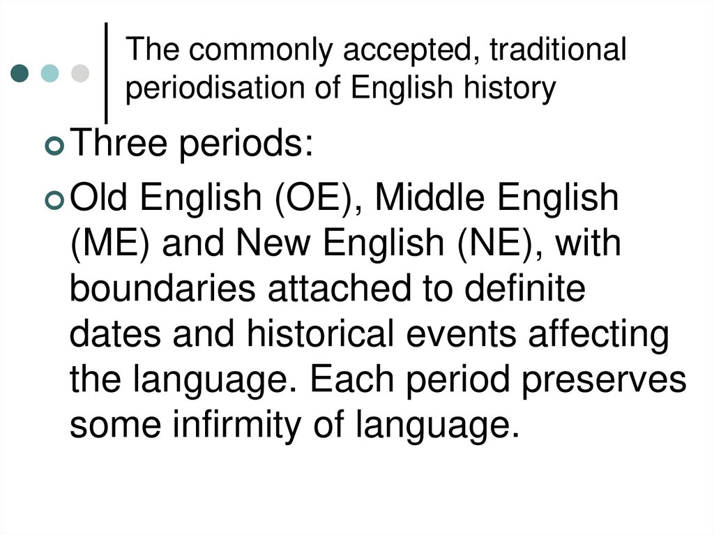 The commonly accepted, traditional periodisation of English history