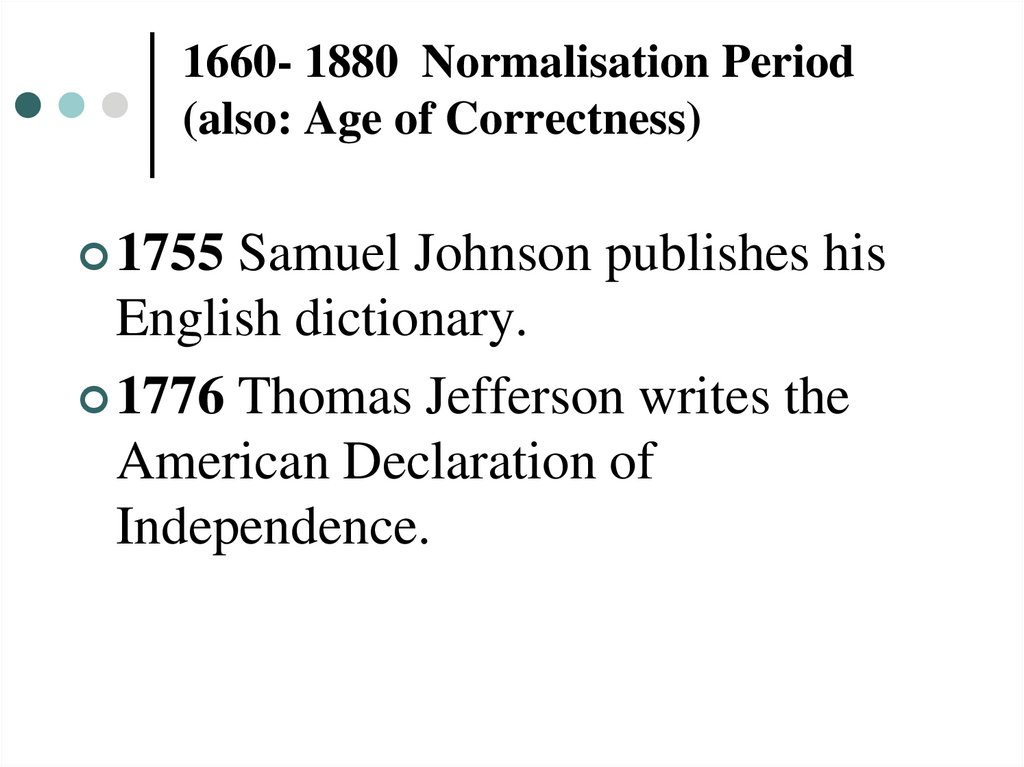1660- 1880 Normalisation Period (also: Age of Correctness)