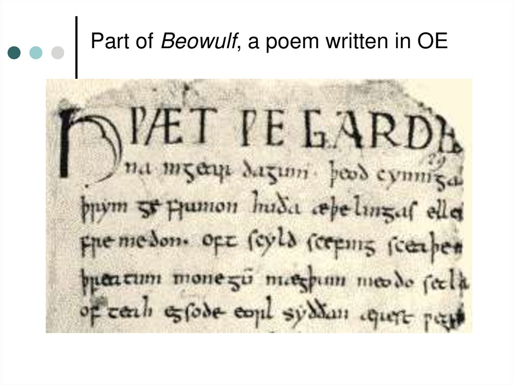 Part of Beowulf, a poem written in OE