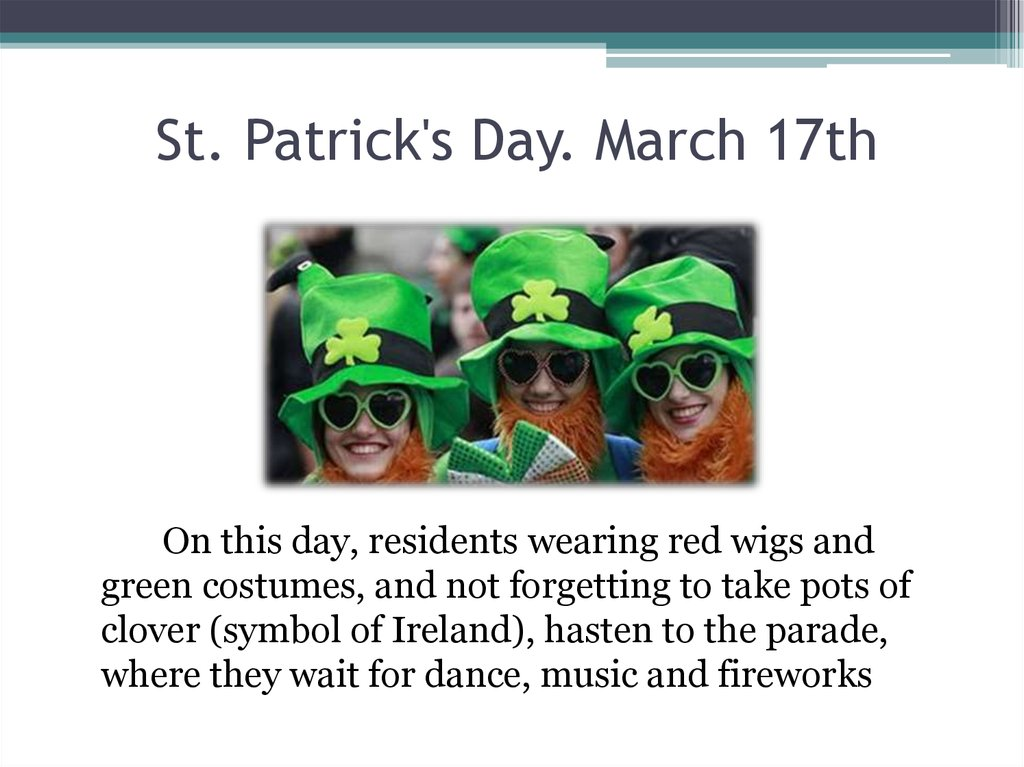 St. Patrick's Day. March 17th