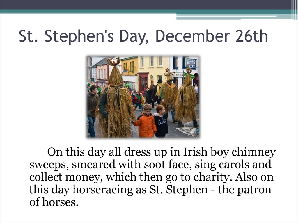 St. Stephen's Day, December 26th