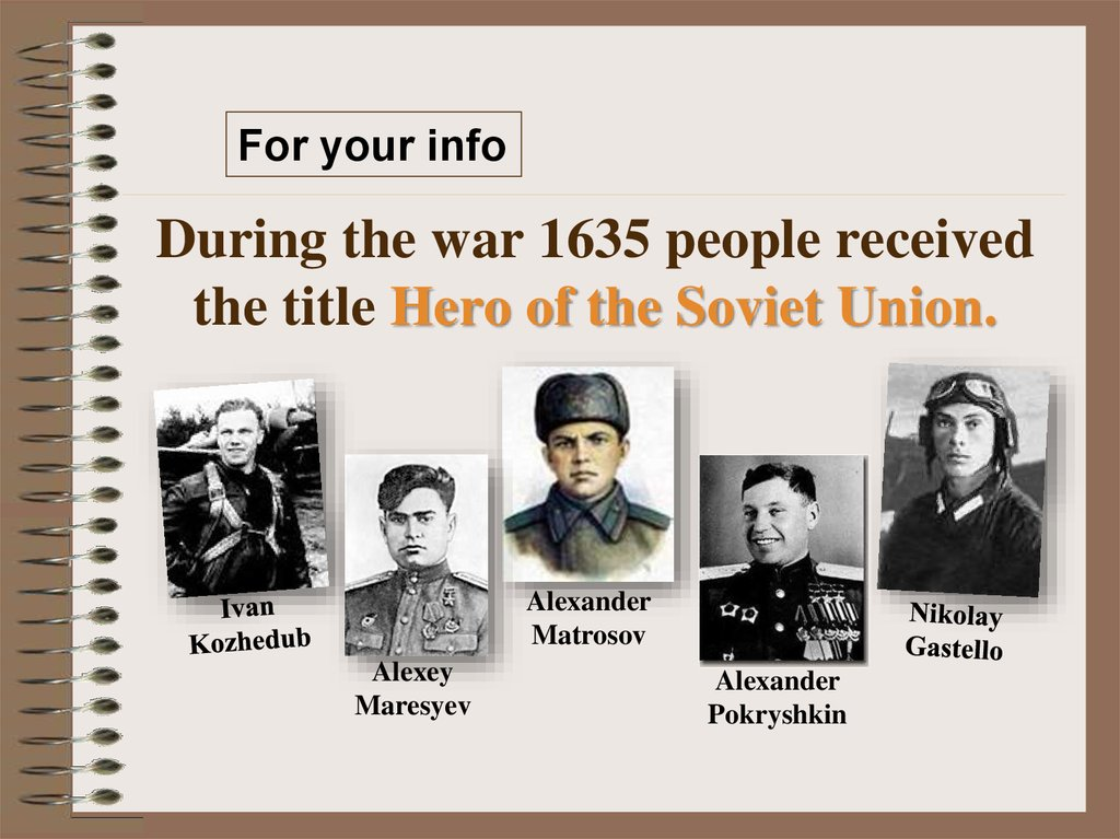 During the war 1635 people received the title Hero of the Soviet Union.