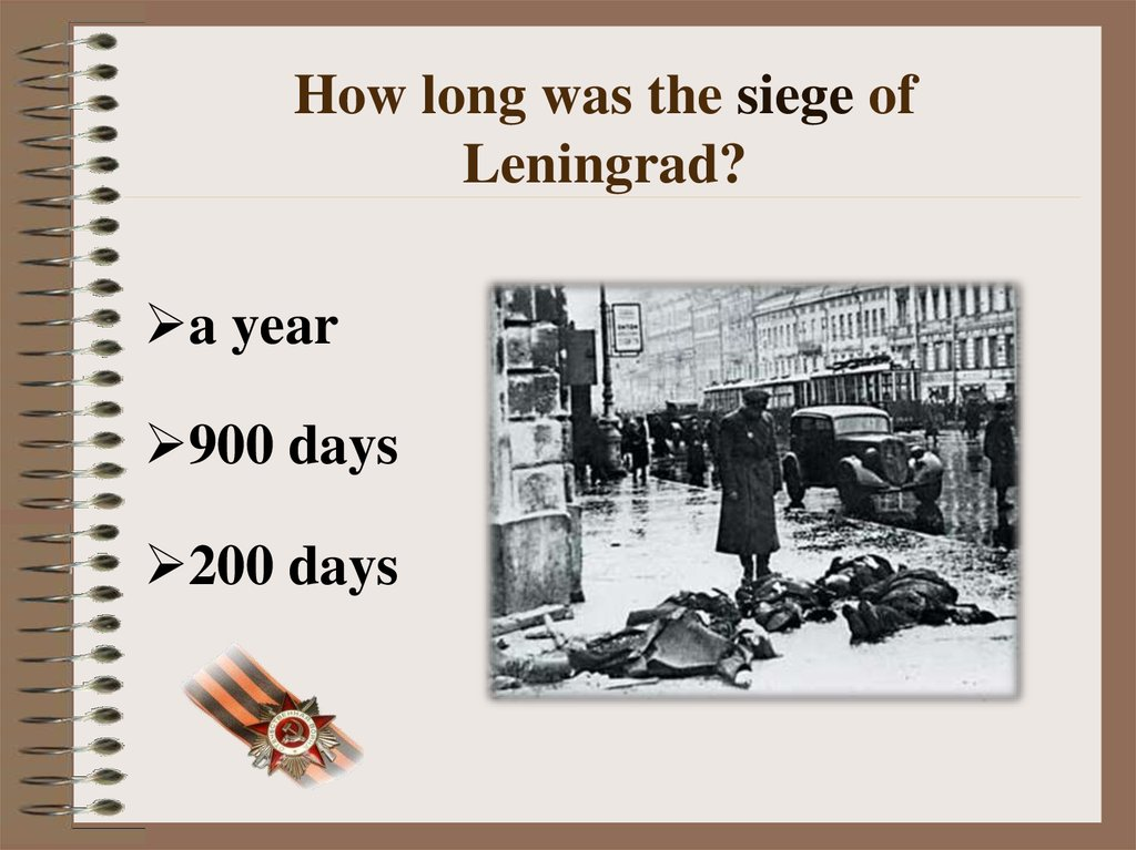 How long was the siege of Leningrad?