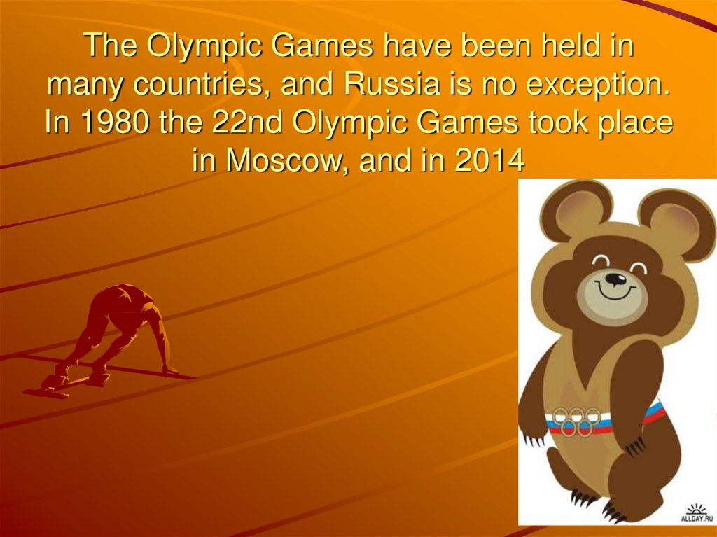 The Olympic Games have been held in many countries, and Russia is no exception. In 1980 the 22nd Olympic Games took place in