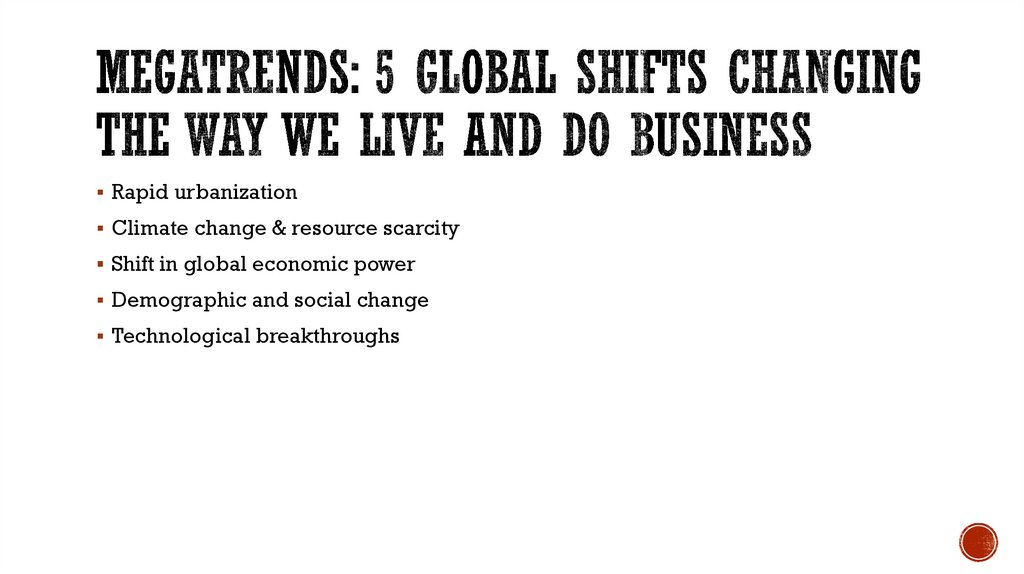Megatrends: 5 global shifts changing the way we live and do business