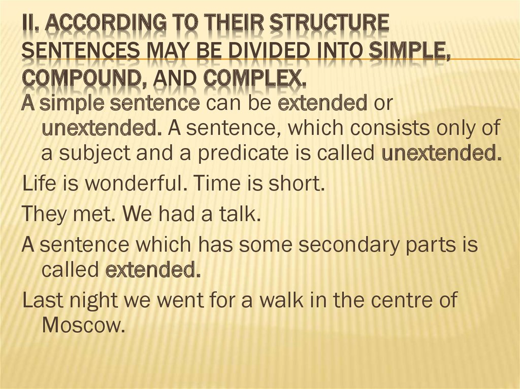 II. According to their structure sentences may be divided into simple, compound, and complex.