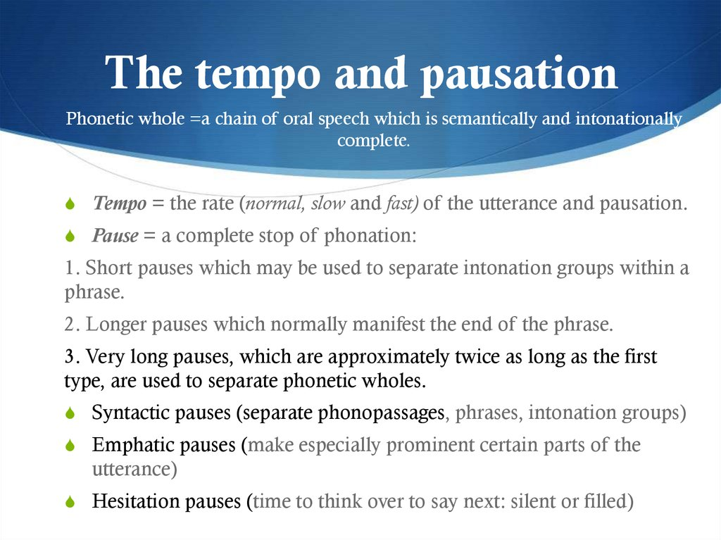 The tempo and pausation