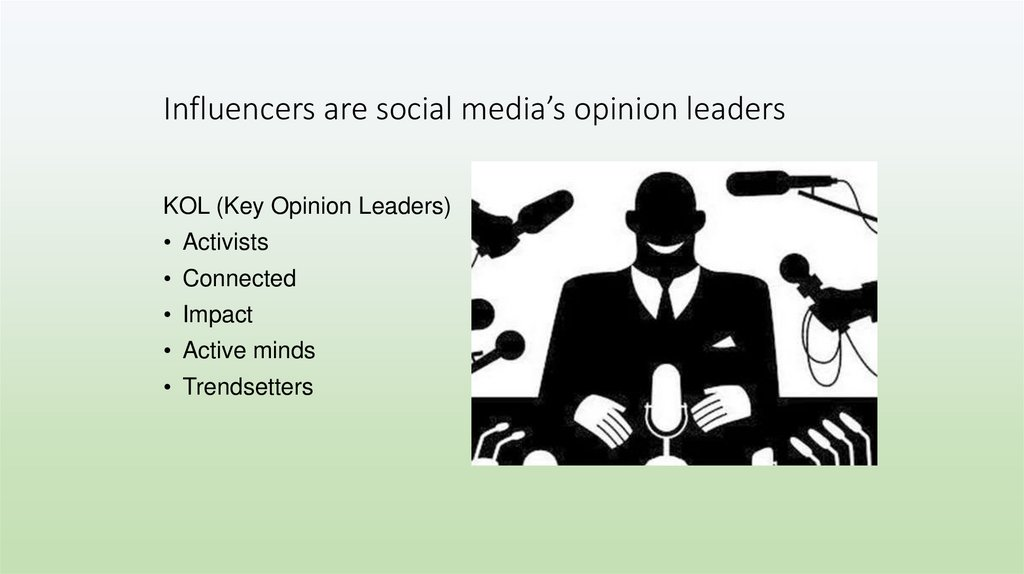 Influencers are social media's opinion leaders