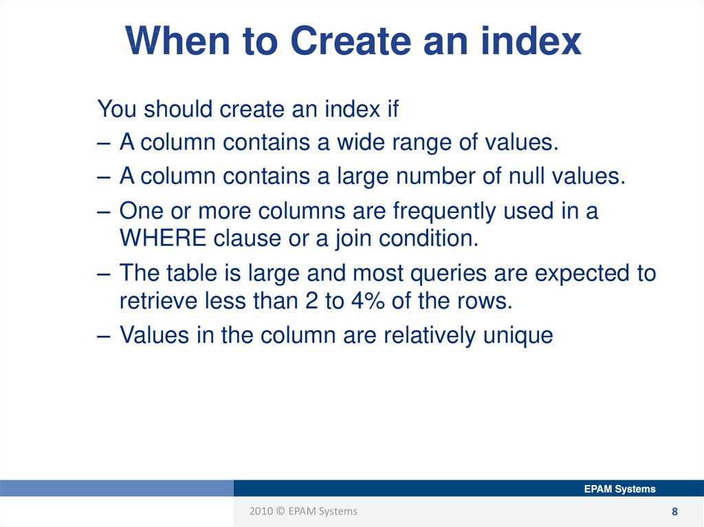 When to Create an index