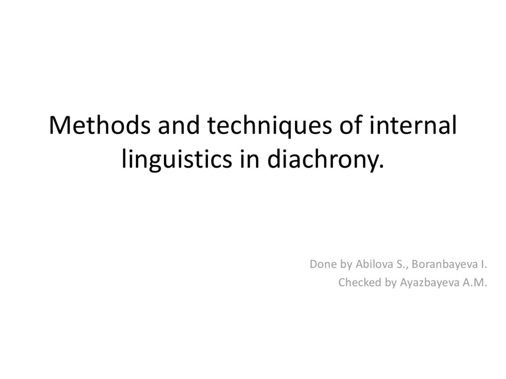 Methods and techniques of internal linguistics in diachrony.