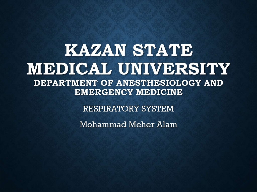 Kazan State Medical University Department of Anesthesiology and Emergency Medicine