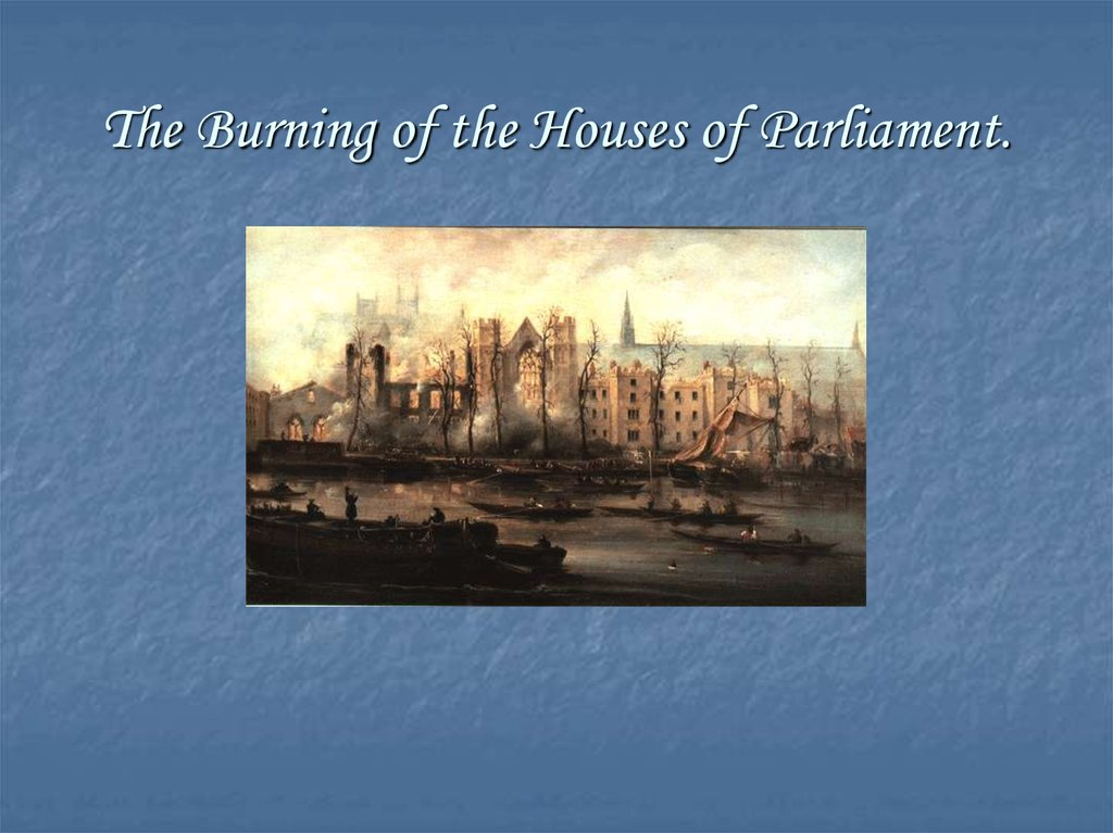 The Burning of the Houses of Parliament.