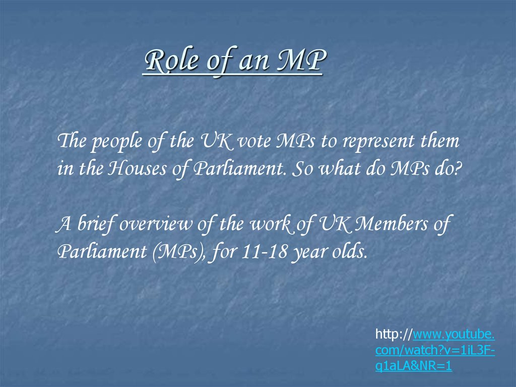 Role of an MP