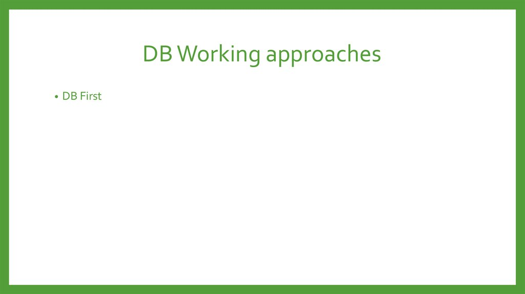 DB Working approaches