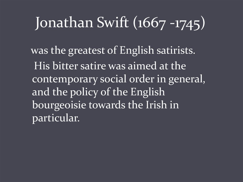 Jonathan Swift (1667 -1745)