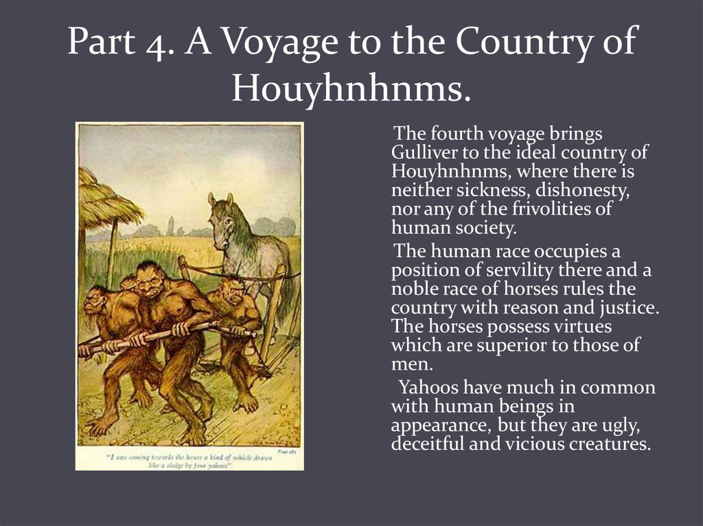 Part 4. A Voyage to the Country of Houyhnhnms.