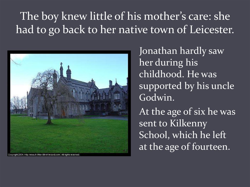 The boy knew little of his mother's care: she had to go back to her native town of Leicester.