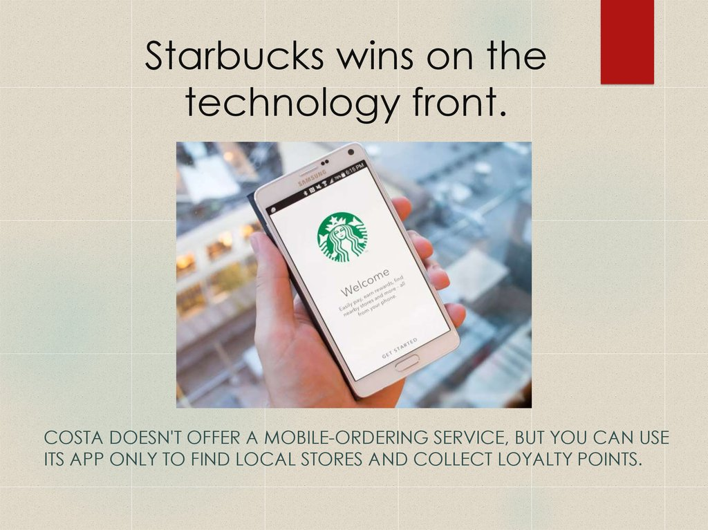 Starbucks wins on the technology front.