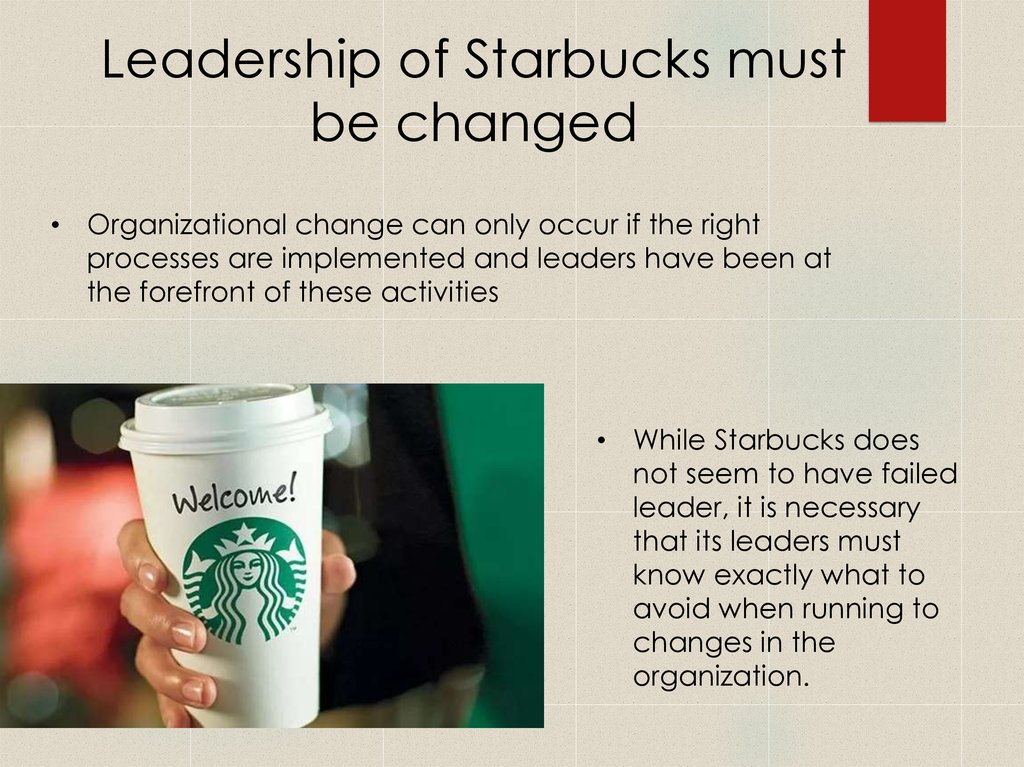 Leadership of Starbucks must be changed