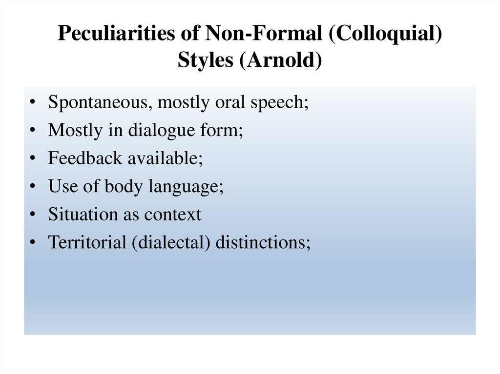 Peculiarities of Non-Formal (Colloquial) Styles (Arnold)