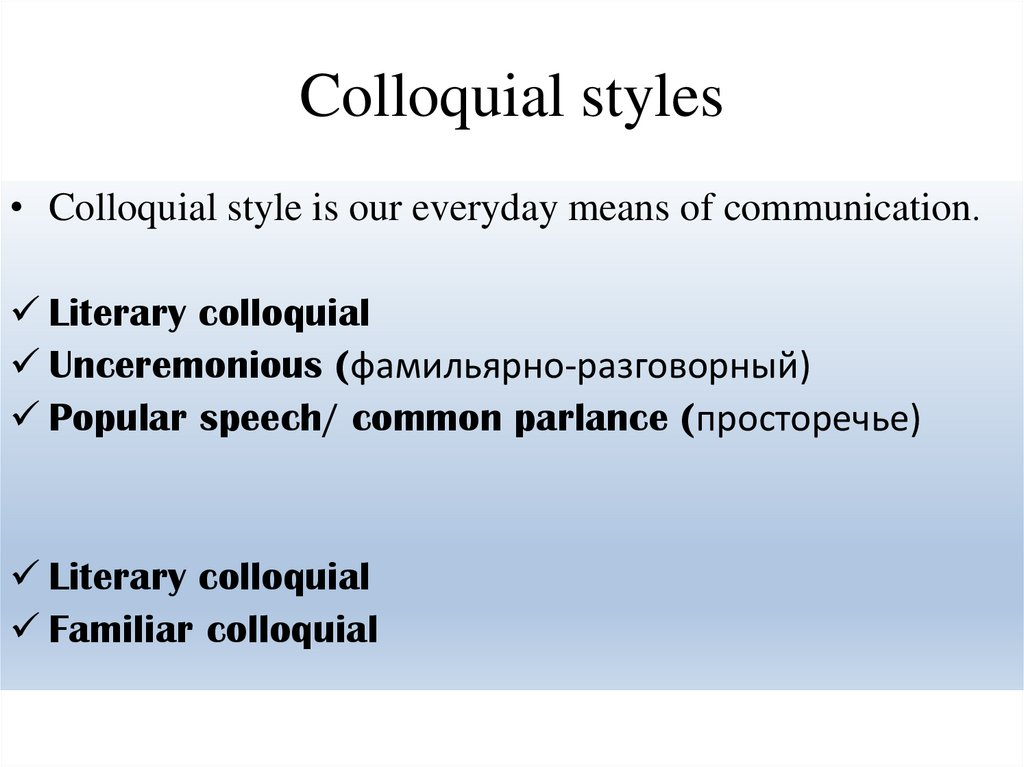 Colloquial styles