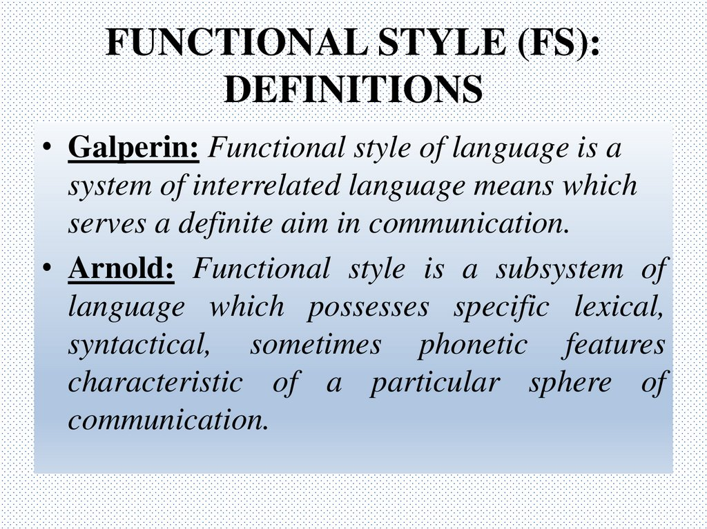 FUNCTIONAL STYLE (FS): DEFINITIONS