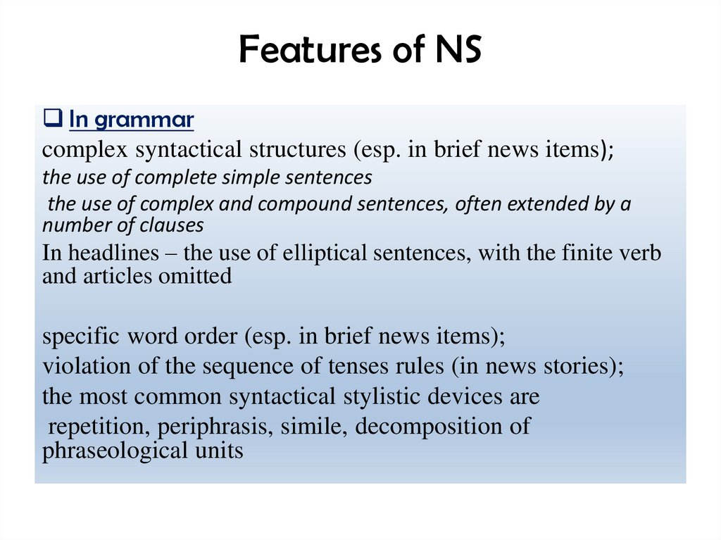 Features of NS