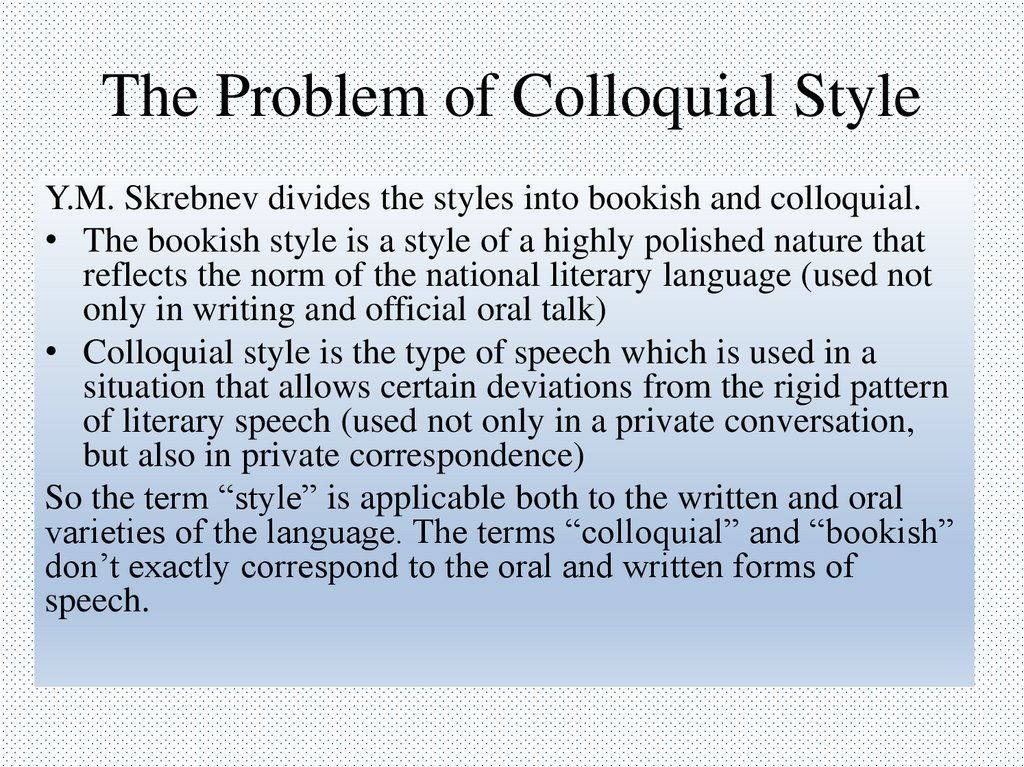 The Problem of Colloquial Style