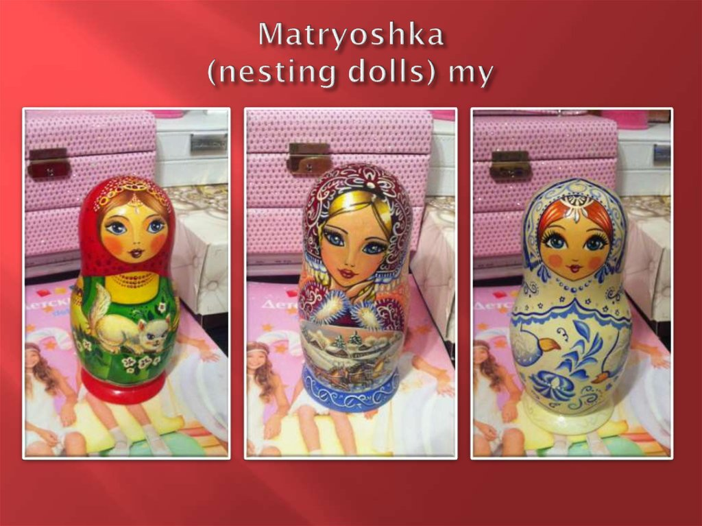 Matryoshka (nesting dolls) my