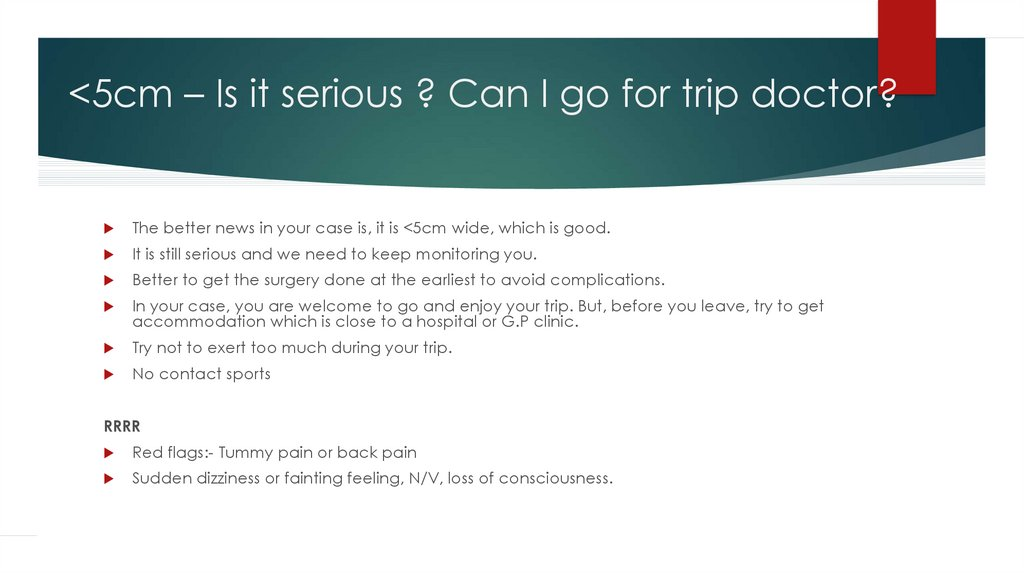 <5cm – Is it serious ? Can I go for trip doctor?