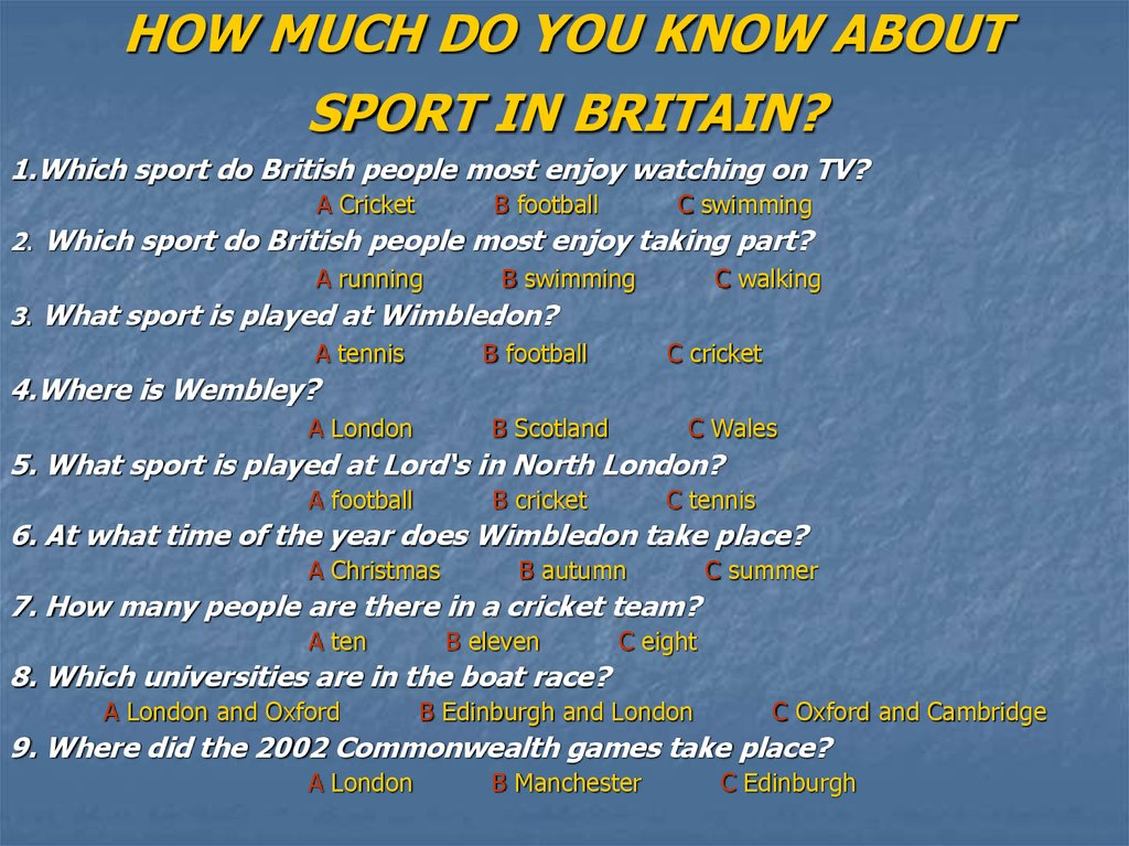 HOW MUCH DO YOU KNOW ABOUT SPORT IN BRITAIN?