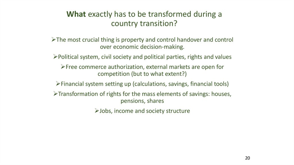 What exactly has to be transformed during a country transition?