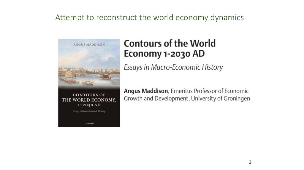 Attempt to reconstruct the world economy dynamics