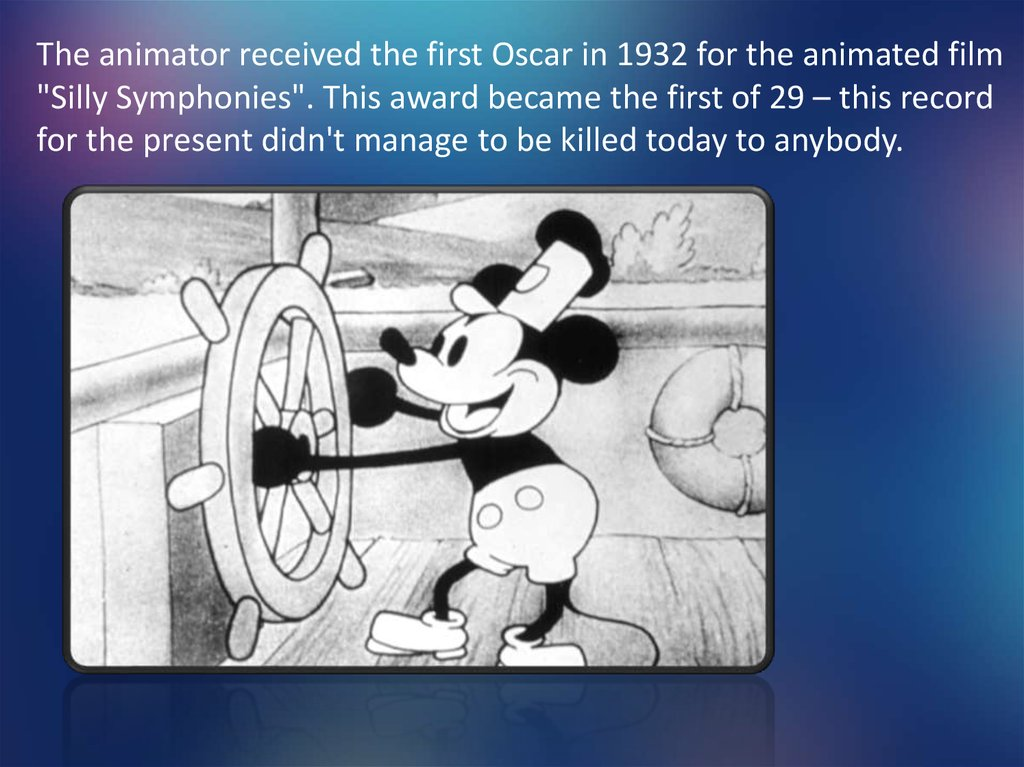 "The animator received the first Oscar in 1932 for the animated film ""Silly Symphonies"". This award became the first of 29 –"