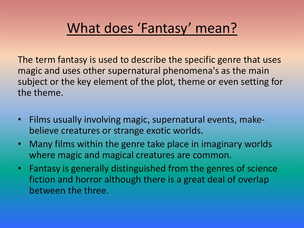 What does 'Fantasy' mean?