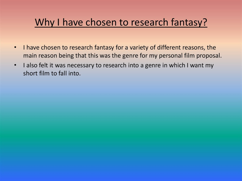 Why I have chosen to research fantasy?