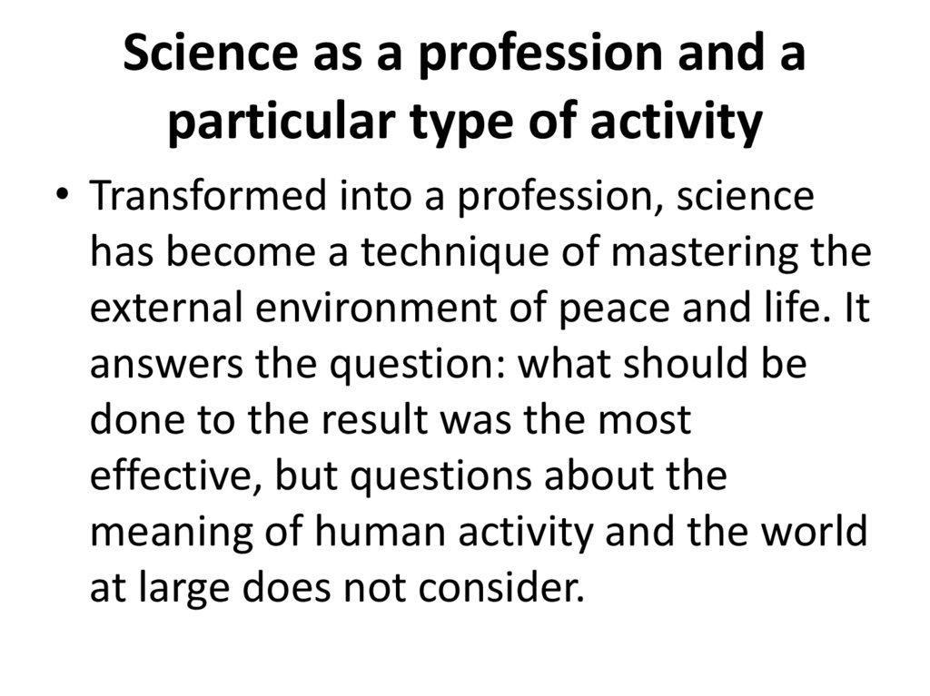 Science as a profession and a particular type of activity