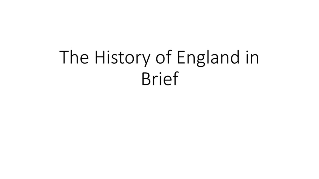 The History of England in Brief