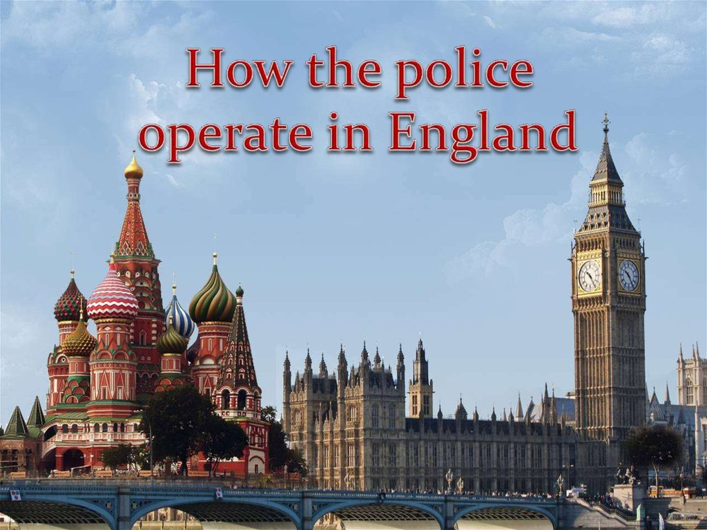 How the police operate in England