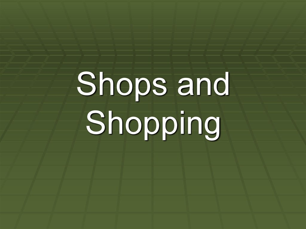 Shops and Shopping