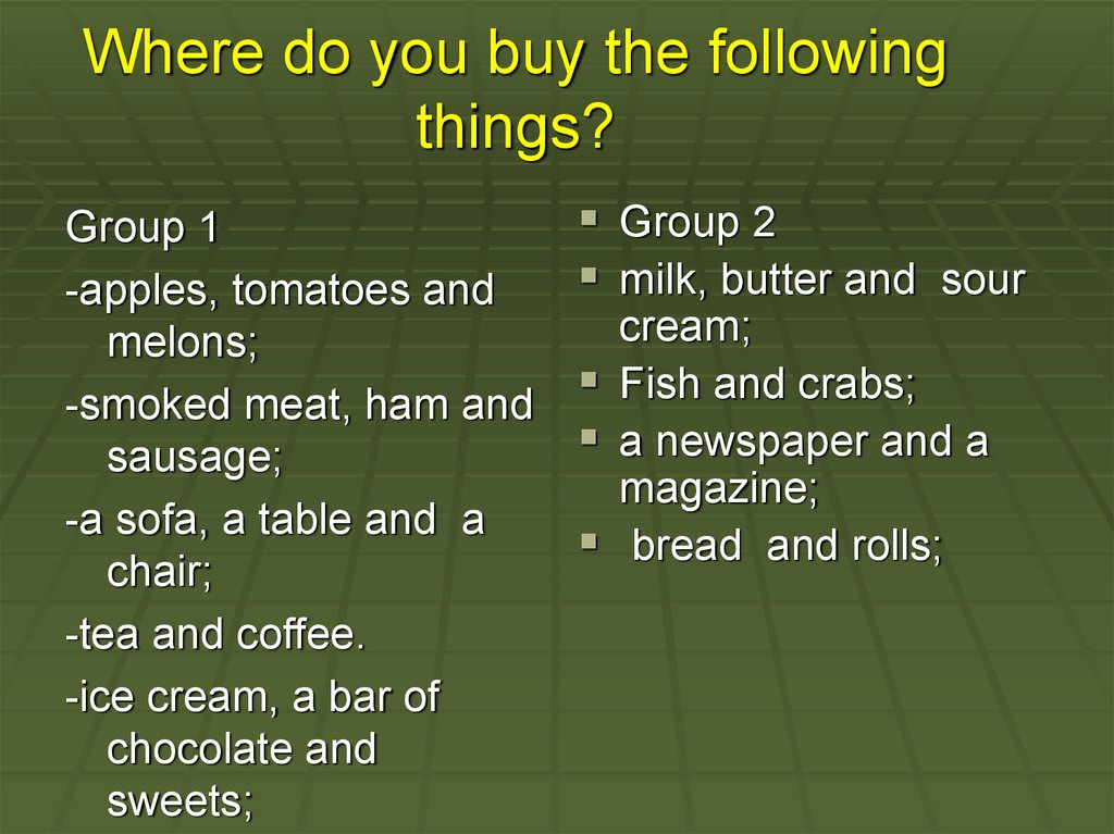 Where do you buy the following things?