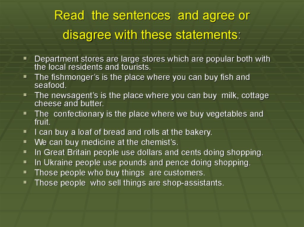 Read the sentences and agree or disagree with these statements: