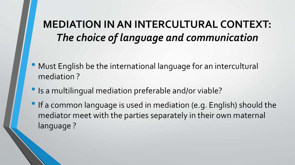 MEDIATION IN AN INTERCULTURAL CONTEXT: The choice of language and communication